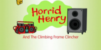 Horrid Henry and the Climbing Frame Clincher
