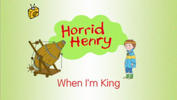 Horrid Henry When I'm King