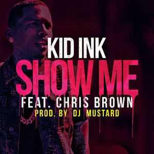 File:Show Me Kid Ink.jpg