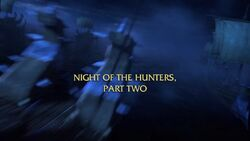 Night of the Hunters Part II title card
