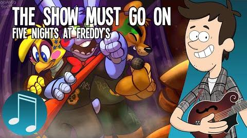 """""""The Show Must Go On"""" - Five Nights at Freddy's ROCK SONG by MandoPony"""