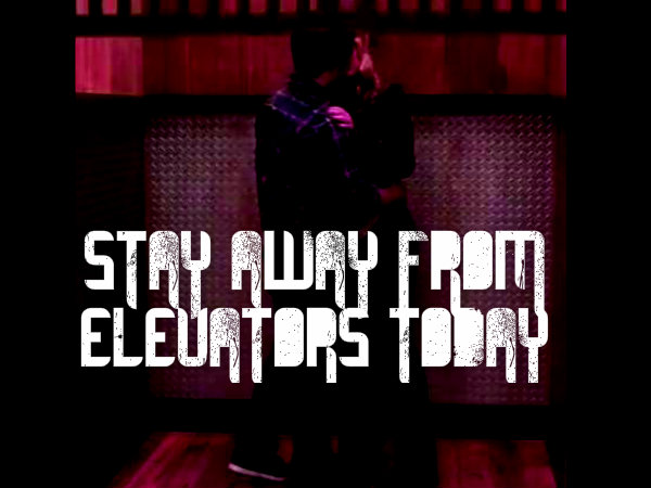 File:STAY AWAY FROM ELEVATORS TODAY, FOR SEDDIE, iLY ANNIVERSARY.jpg