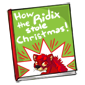 How the Ridix Stole Christmas