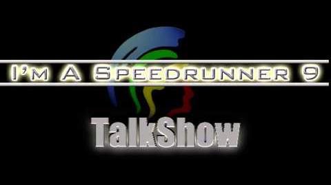 I'm A Speedrunner 9 Talkshow 6 10 14