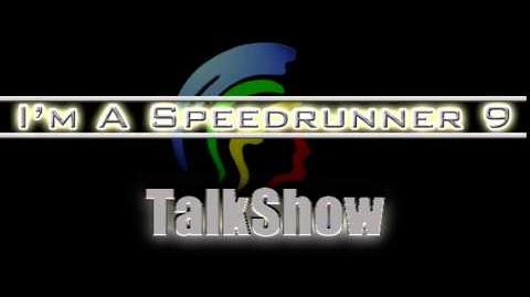 The I'm A Speedrunner Talkshow/I'm A Speedrunner 9