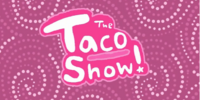 The Taco Show/Gallery