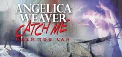 Angelica-weaver-catch-me-when-you-can