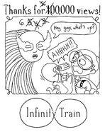 600,000 Views Infinity Train