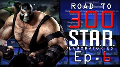 Road to 300 - Ep.6 - Bane (S.T.A.R. Labs Mission 51-60)