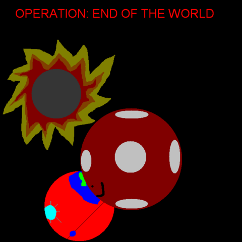 File:OPERATION END OF THE WORLD.png