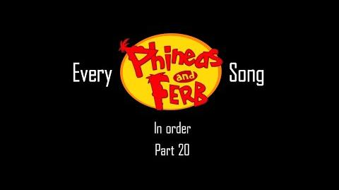 Every Phineas and Ferb Song in Order (Part 20)