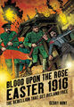 Blood Upon the Rose Easter 1916 Gerry Hunt.jpg
