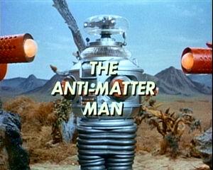 Anti matter man