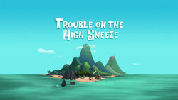 Trouble on the High Sneeze title card