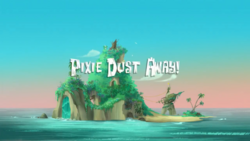 Pixie Dust Away titlecard
