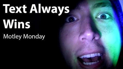 Motley Monday 15 - Text Always Wins