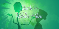 Stuck in the Riddle With You