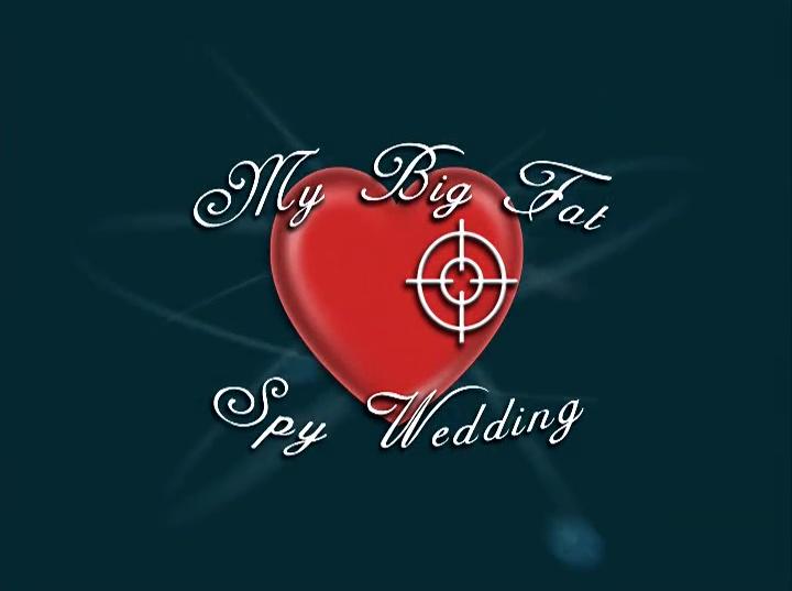 My Big Fat Spy Wedding Jimmy Neutron Wiki Fandom