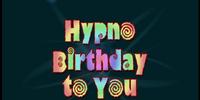 Hypno-Birthday To You