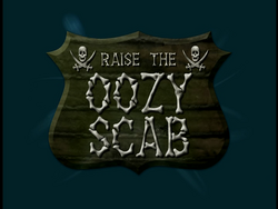 Raise the Oozy Scab (Title Card)