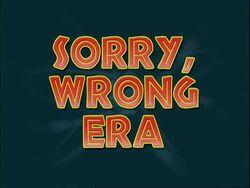 Sorry,WrongEra-TitleCard