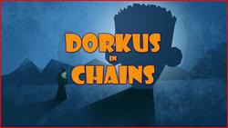 Dorkus in Chains
