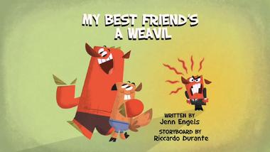 My Best Friend's A Weavil