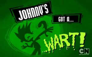 Johnny's Got a Wart!