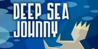 Deep Sea Johnny