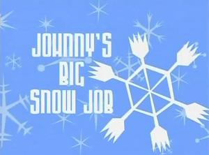 Johnny's Big Snow Job