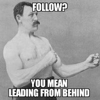 Overly Manly Man Follow