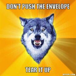 Resized courage-wolf-meme-generator-don-t-push-the-envelope-tear-it-up-bcf77e