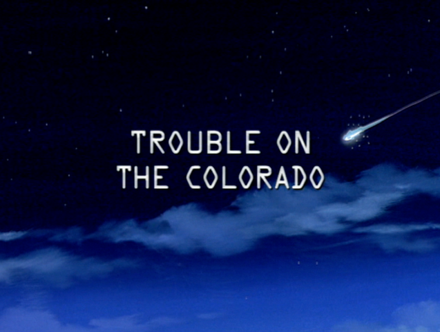 File:Trouble on the Colorado title card.png