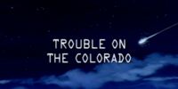 Trouble on the Colorado