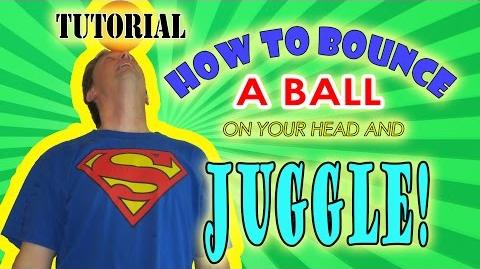 How To Bounce A Ball On Your Head And Juggle!