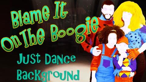 Blame It On The Boogie Background