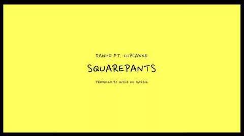 Danho - Squarepants ft. CupcakKe (Audio)