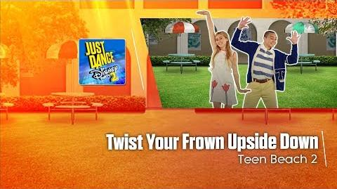 Twist Your Frown Upside Down - Just Dance Disney Party 2