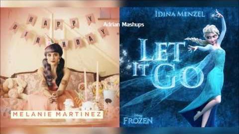 Pity Party X Let It Go MASHUP Melanie Martinez Idina Menzel