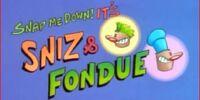 Sniz and Fondue
