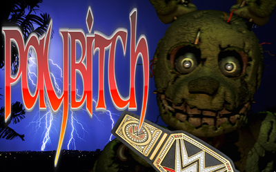 Paybitch poster ft springtrap by wwefan45-d8qzdz1