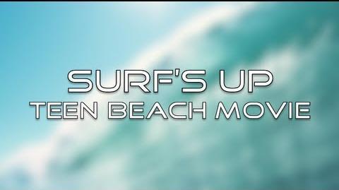 Teen Beach Movie - Surf's Up (Lyrics)