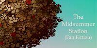 The Midsummer Station (Fan Fiction)