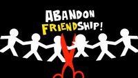 Abandonfriendship! hdtitlecard