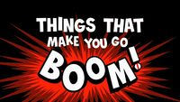 Thingsthatmakeyougoboom! hdtitlecard