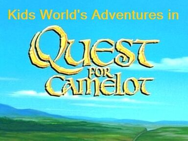 Kids World's Adventures in Quest for Camelot