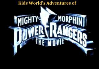Kids World's Adventures of Mighty Morphin Power Rangers- The Movie