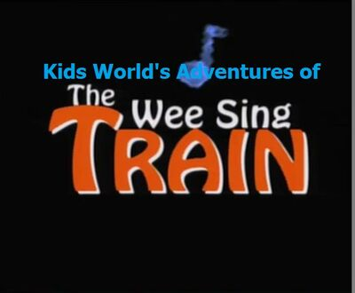 Kids World's Adventures of The Wee Sing Train
