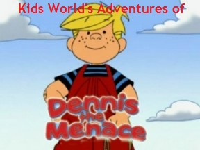 Kids World's Adventures of Dennis the Menace (1986) (TV Series)