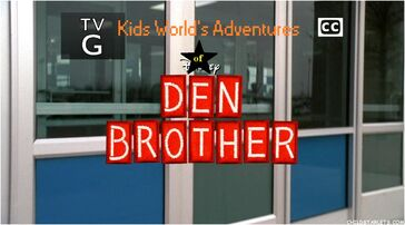 Kids World's Adventures of Den Brother
